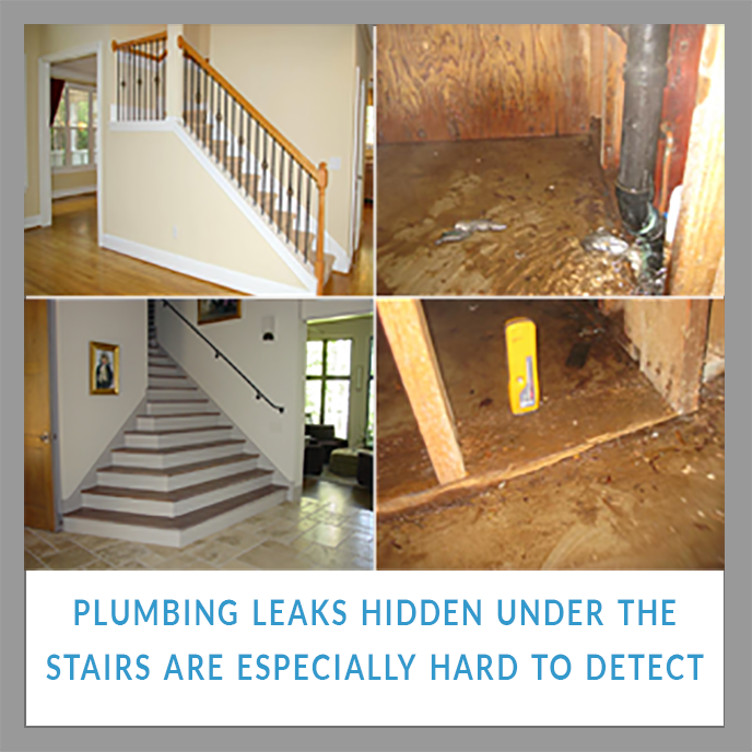 SEWER AND DRAIN LEAK UNDER THE STAIRS ARE HARD TO DETECT